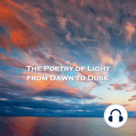 The Poetry Of Light from Dawn To Dusk