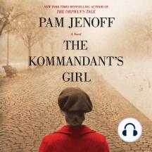 The Kommandant's Girl: A Novel
