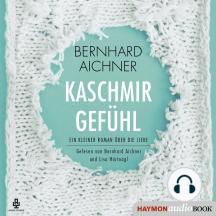 Kaschmirgefühl: Ein kleiner Roman über die Liebe