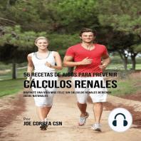 56 Recetas de Jugos para Prevenir Cálculos Renales