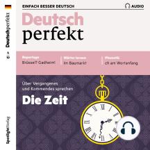 Deutsch lernen Audio - Die Zeit: Deutsch perfekt Audio 04/19
