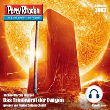 """Perry Rhodan 3003: Das Triumvirat der Ewigen: Perry Rhodan-Zyklus """"Mythos"""""""