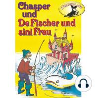 Chasper - Märli nach Gebr. Grimm in Schwizer Dütsch, Chasper bei de Fischer und sini Frau