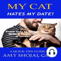 My Cat Hates My Date!