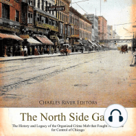 The North Side Gang: The History and Legacy of the Organized Crime Mob that Fought Al Capone for Control of Chicago