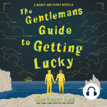 The Gentleman's Guide to Getting Lucky: A Monty and Percy Novella