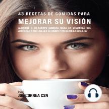 43 Recetas de Comidas para Mejorar Su Visión