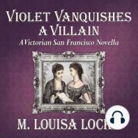 Violet Vanquishes a Villain