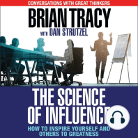 The Science of Influence: How to Inspire Yourself and Others to Greatness