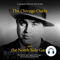 The Chicago Outfit and the North Side Gang: The History and Legacy of Chicago's Most Notorious Rival Mobs