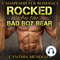 Rocked by the Bad Boy Bear