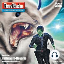 """Perry Rhodan 3006: Halbraum-Havarie: Perry Rhodan-Zyklus """"Mythos"""""""