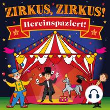 Zirkus, Zirkus - Hereinspaziert! - Spannende Geschichten und lustige Kinderlieder