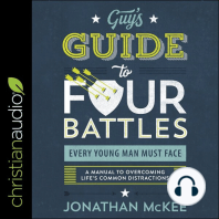 The Guy's Guide to Four Battles Every Young Man Must Face