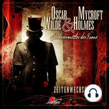 Oscar Wilde & Mycroft Holmes, Sonderermittler der Krone, Folge 1: Zeitenwechsel