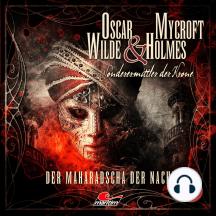 Oscar Wilde & Mycroft Holmes, Sonderermittler der Krone, Folge 17: Der Maharadscha der Nacht