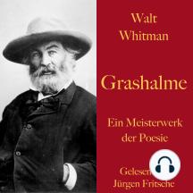 Walt Whitman: Grashalme: Ein Meisterwerk der Poesie