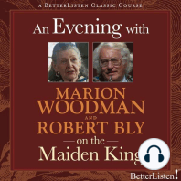 An Evening with Marion Woodman and Robert Bly on The Maiden King