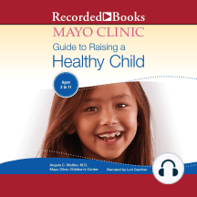 Mayo Clinic Guide to Raising a Healthy Child, 1st Edition: Ages 3 to 11