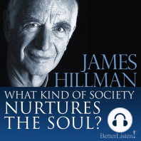 What Kind of Society Nurtures the Soul?