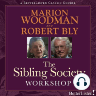 The Sibling Society Workshop with Robert Bly and Marion Woodman