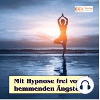 Mit Hypnose frei von hemmenden Ängsten