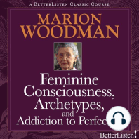Feminine Consciousness, Archetypes, and Addiction to Perfection