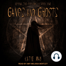 Gangs and Ghosts: Beyond The Shadows - Book One