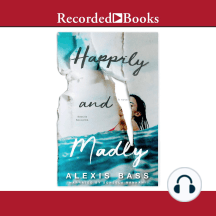 Happily and Madly: A novel
