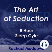 8 Hour Sleep Cycle - The Art of Seduction