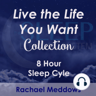 8 Hour Sleep Cycle - Live the Life You Want Collection