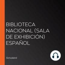 Biblioteca Nacional (Sala de Exhibición) Español