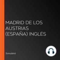 Madrid de Los Austrias (España) Inglés
