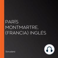 París Montmartre, (Francia) Inglés