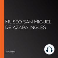 Museo San Miguel de Azapa Inglés