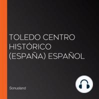 Toledo Centro Histórico (España) Español