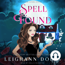 Spell Found: Blackmoore Sisters Cozy Mysteries Book 7
