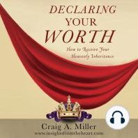 Declaring Your Worth