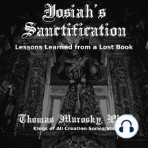 Josiah's Sanctification: Lessons Learned from a Lost Book