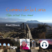 Camino de la Luna: Take What You Need