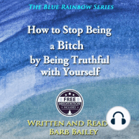 How To Stop Being A Bitch By Being Truthful With Yourself