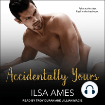 Accidentally Yours: Fake at the altar. Real in the bedroom.