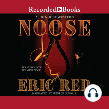 Noose: A Joe Noose Western, It's His Bounty. It's Your Neck.