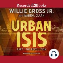 Urban Isis: Part 1: The Revolution
