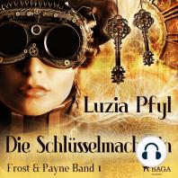 Die Schlüsselmacherin - Frost & Payne, Band 1