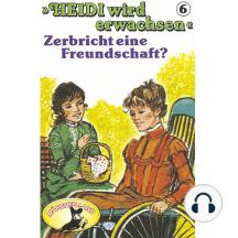 Heidi, Heidi wird erwachsen, Folge 6: Zerbricht eine Freundschaft?