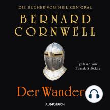 Der Wanderer - Die Bücher vom heiligen Gral 2
