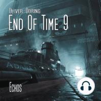 End of Time, Folge 9