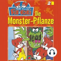 Fix & Foxi, Folge 2: Die Monster-Pflanze