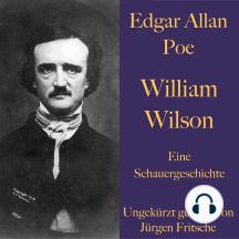 Edgar Allan Poe: William Wilson: Eine Schauergeschichte